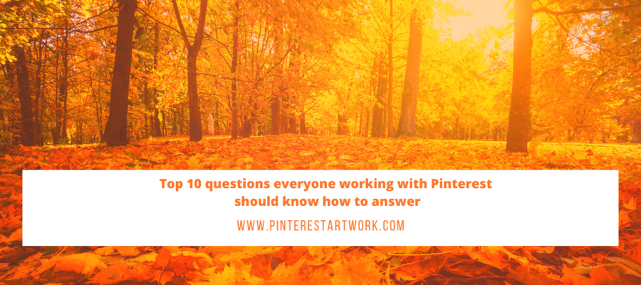 Top 10 Questions for Pinterest