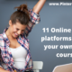 11 Online Course platforms to build your own online course.