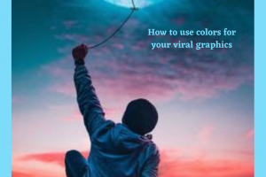 How to use colors for your viral graphics