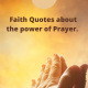 100+ Faith Quotes about the power of prayer