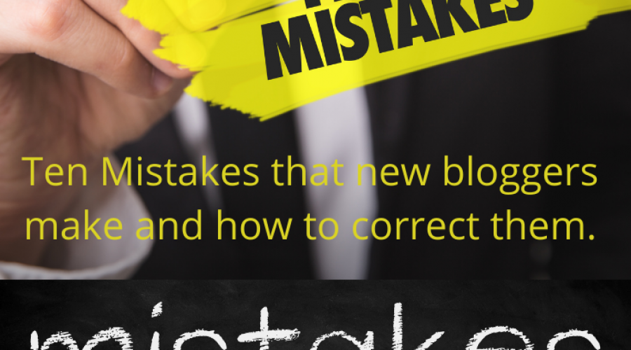10 mistakes made by new bloggers