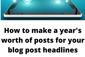 How to make a years worth of blog post headlines