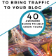 40 Awesome Blogs to help with How to Grow your Blog